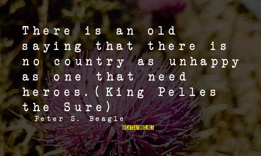 Hypatia Of Alexandria Sayings By Peter S. Beagle: There is an old saying that there is no country as unhappy as one that