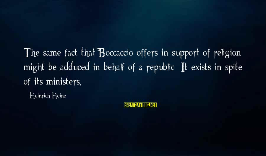 Hypocrisy In Religion Sayings By Heinrich Heine: The same fact that Boccaccio offers in support of religion might be adduced in behalf