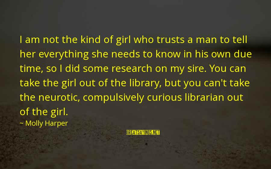 I Am A Kind Of Girl Sayings By Molly Harper: I am not the kind of girl who trusts a man to tell her everything
