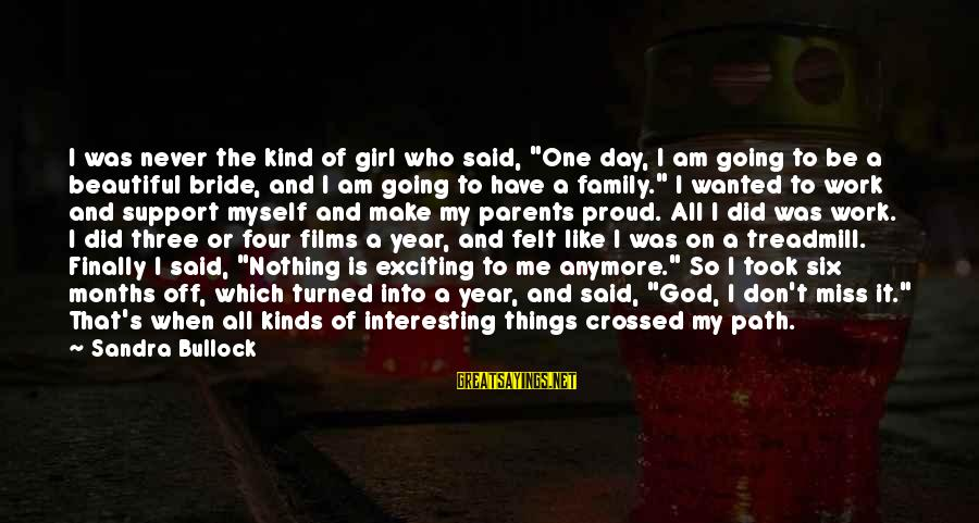 """I Am A Kind Of Girl Sayings By Sandra Bullock: I was never the kind of girl who said, """"One day, I am going to"""