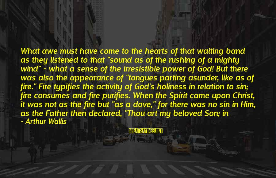 I Am A Son Of God Sayings By Arthur Wallis: What awe must have come to the hearts of that waiting band as they listened