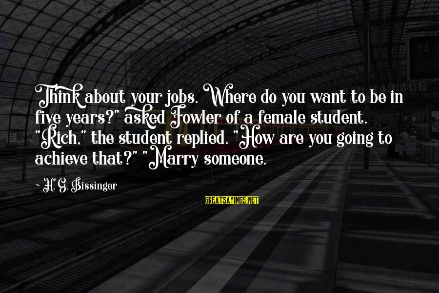 "I Am Going To Marry Sayings By H. G. Bissinger: Think about your jobs. Where do you want to be in five years?"" asked Fowler"