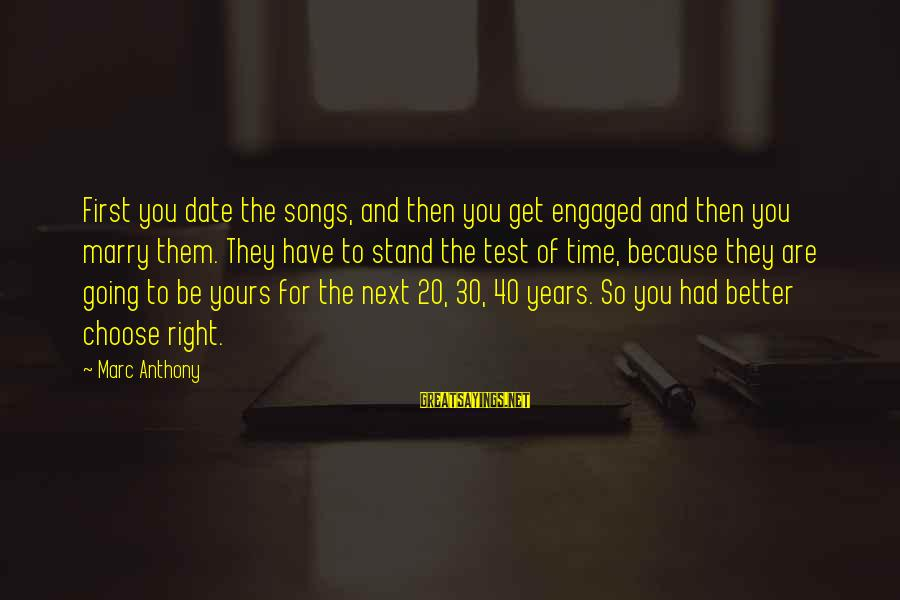 I Am Going To Marry Sayings By Marc Anthony: First you date the songs, and then you get engaged and then you marry them.