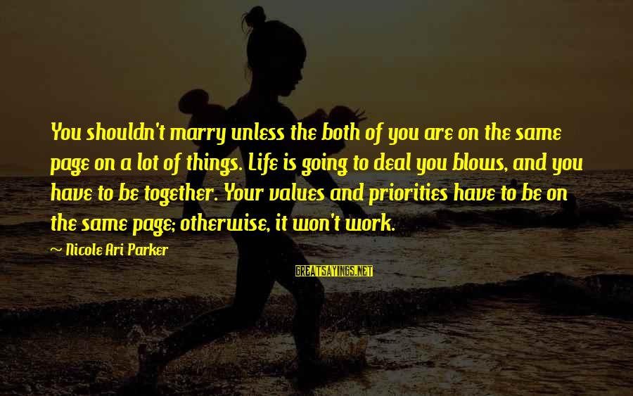 I Am Going To Marry Sayings By Nicole Ari Parker: You shouldn't marry unless the both of you are on the same page on a