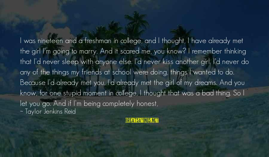 I Am Going To Marry Sayings By Taylor Jenkins Reid: I was nineteen and a freshman in college, and I thought, I have already met