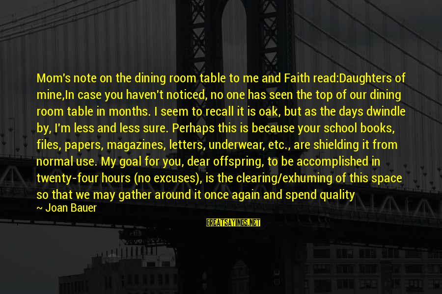 I Am Loving You Sayings By Joan Bauer: Mom's note on the dining room table to me and Faith read:Daughters of mine,In case