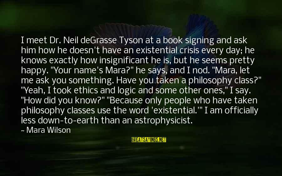 I Am Pretty Because Sayings By Mara Wilson: I meet Dr. Neil deGrasse Tyson at a book signing and ask him how he