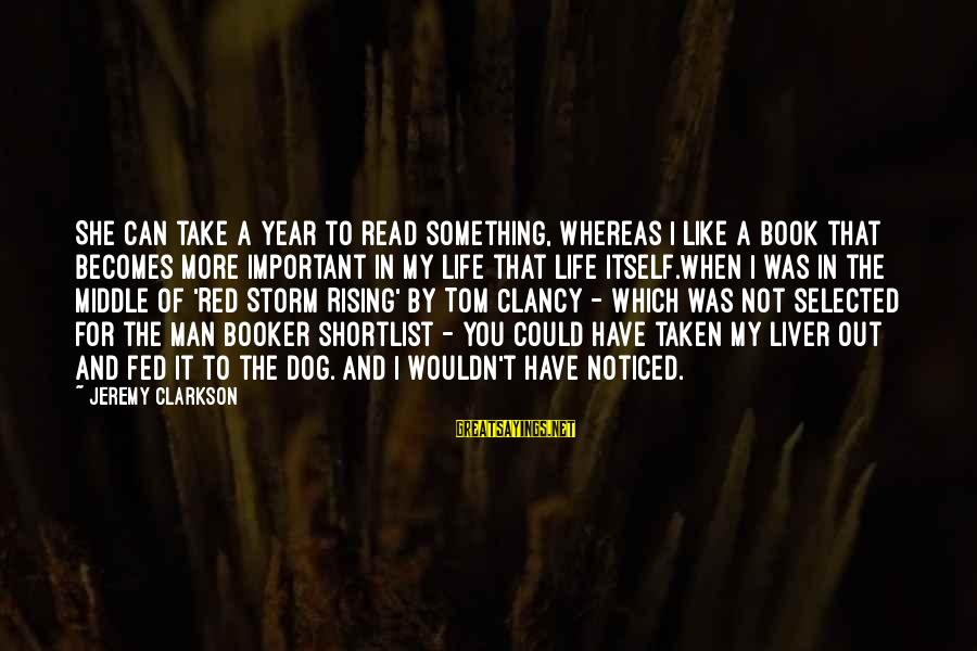 I Can Read You Like A Book Sayings By Jeremy Clarkson: She can take a year to read something, whereas I like a book that becomes