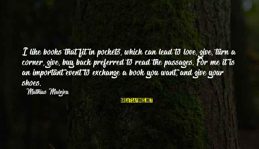 I Can Read You Like A Book Sayings By Mathias Malzieu: I like books that fit in pockets, which can lead to love, give, turn a