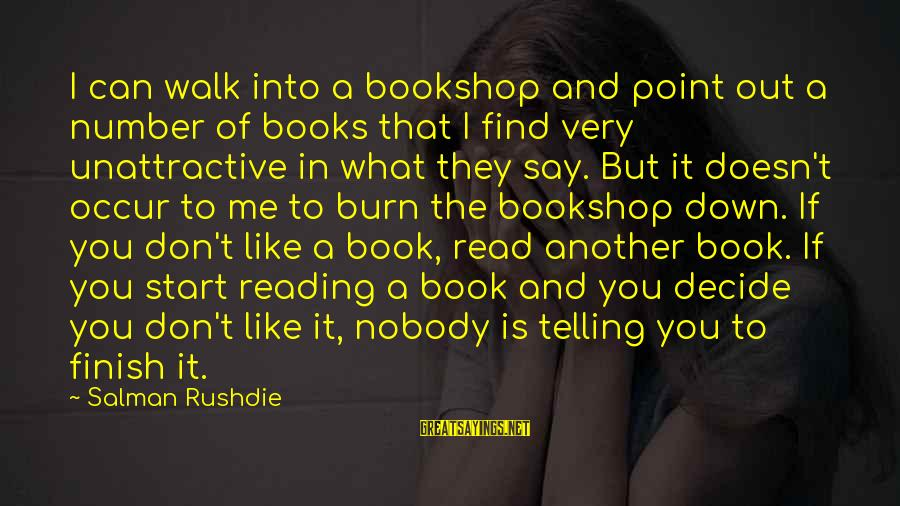 I Can Read You Like A Book Sayings By Salman Rushdie: I can walk into a bookshop and point out a number of books that I