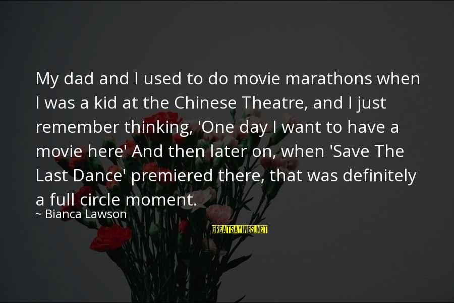 I Do Movie Sayings By Bianca Lawson: My dad and I used to do movie marathons when I was a kid at
