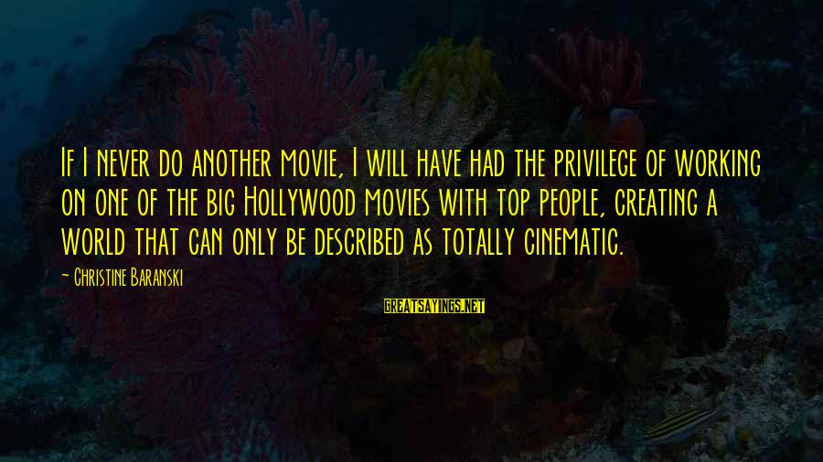 I Do Movie Sayings By Christine Baranski: If I never do another movie, I will have had the privilege of working on
