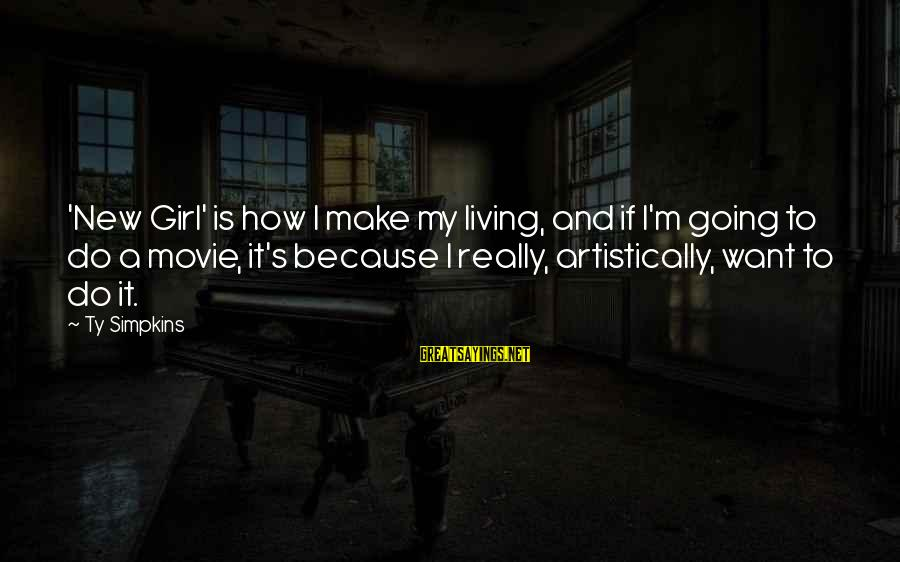 I Do Movie Sayings By Ty Simpkins: 'New Girl' is how I make my living, and if I'm going to do a