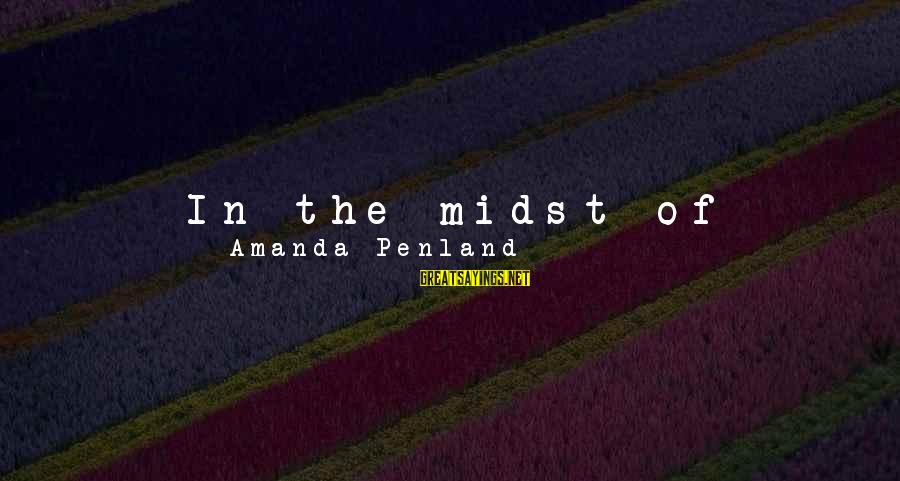 I Don't Matter To Him Sayings By Amanda Penland: In the midst of chaos I draw closer to God. I've learned to trust in