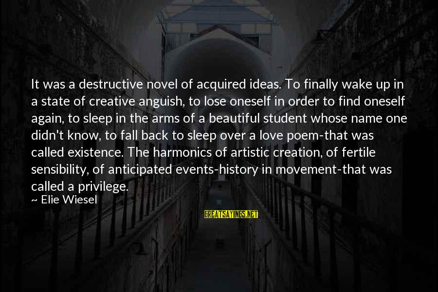 I Fall In Love With You Over And Over Again Sayings By Elie Wiesel: It was a destructive novel of acquired ideas. To finally wake up in a state