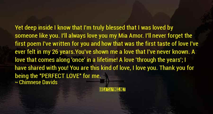 I Have Always Loved You Sayings By Chimnese Davids: Yet deep inside I know that I'm truly blessed that I was loved by someone