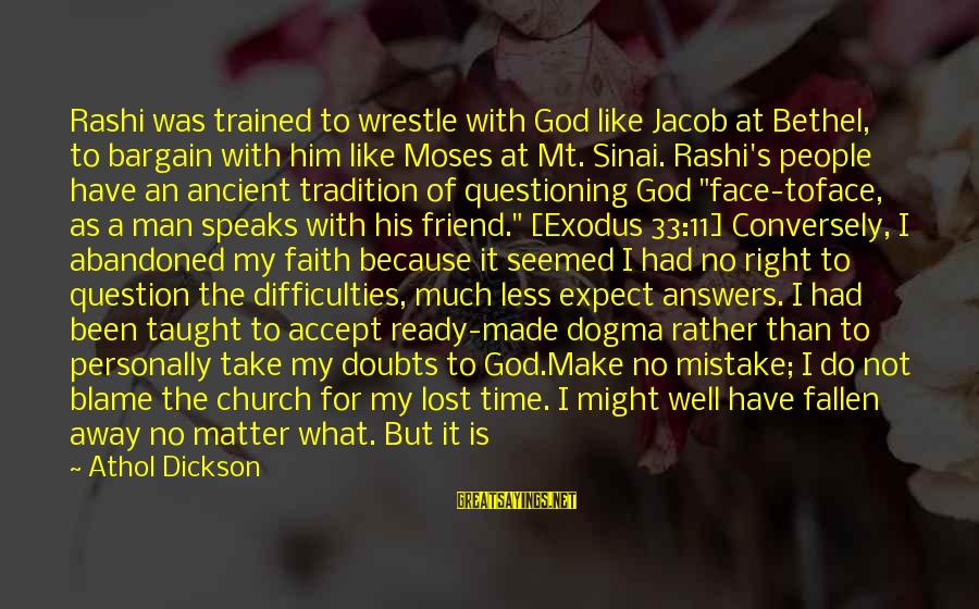 I Have Fallen Sayings By Athol Dickson: Rashi was trained to wrestle with God like Jacob at Bethel, to bargain with him