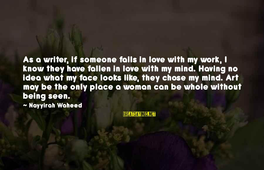 I Have Fallen Sayings By Nayyirah Waheed: As a writer, if someone falls in love with my work, I know they have