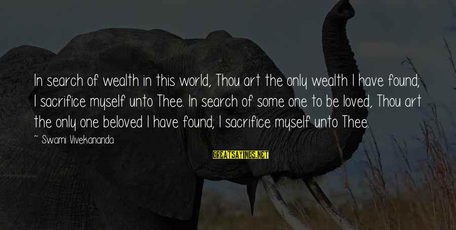 I Have Found Myself Sayings By Swami Vivekananda: In search of wealth in this world, Thou art the only wealth I have found;