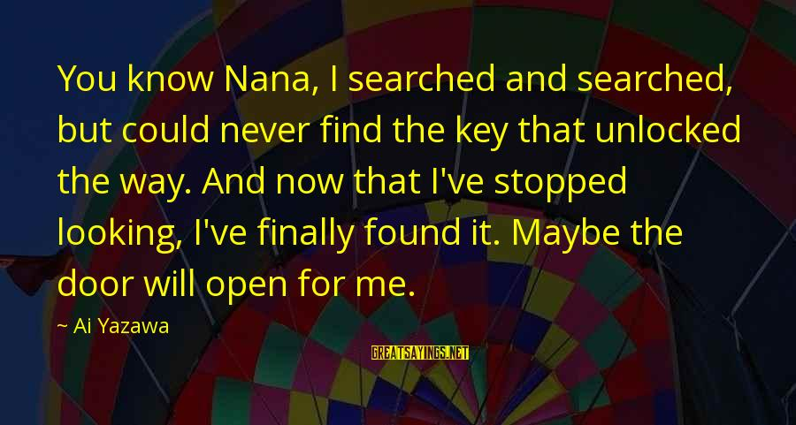 I Know You Sayings By Ai Yazawa: You know Nana, I searched and searched, but could never find the key that unlocked