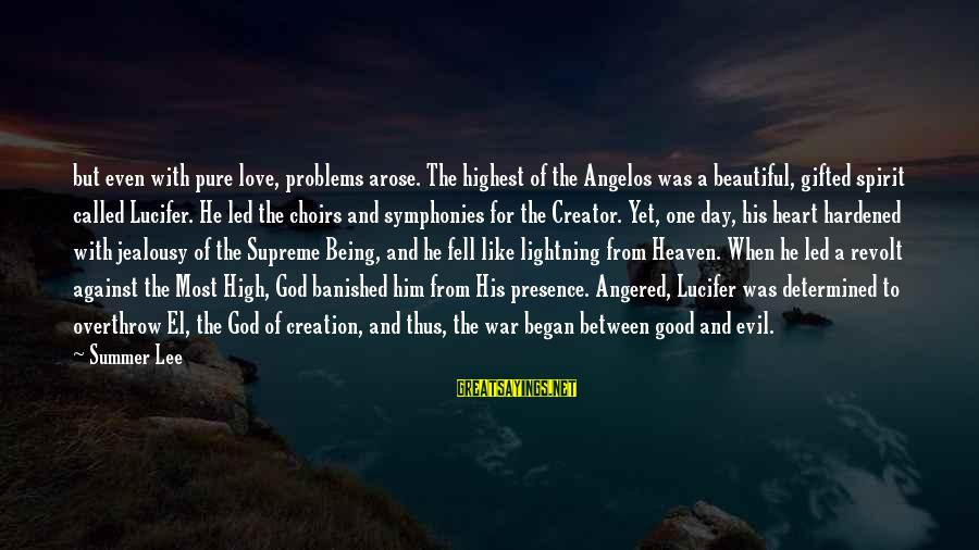 I Love Being Called Beautiful Sayings By Summer Lee: but even with pure love, problems arose. The highest of the Angelos was a beautiful,
