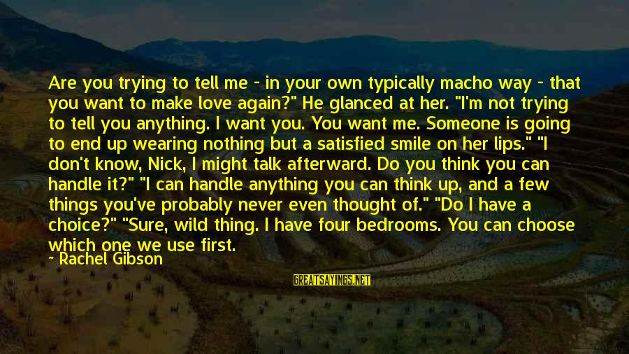 I Love You Thought Sayings By Rachel Gibson: Are you trying to tell me - in your own typically macho way - that