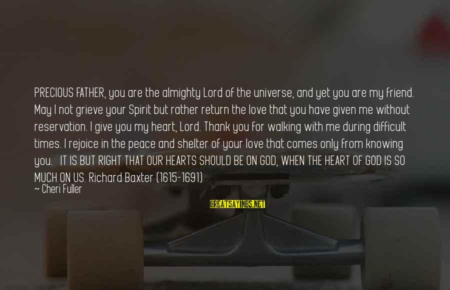 I Love You Universe Sayings By Cheri Fuller: PRECIOUS FATHER, you are the almighty Lord of the universe, and yet you are my