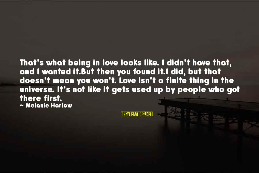 I Love You Universe Sayings By Melanie Harlow: That's what being in love looks like. I didn't have that, and I wanted it.But