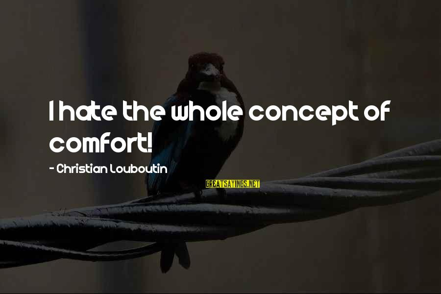 I Really Hate Sayings By Christian Louboutin: I hate the whole concept of comfort!