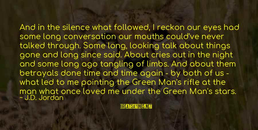 I Reckon Sayings By J.D. Jordan: And in the silence what followed, I reckon our eyes had some long conversation our
