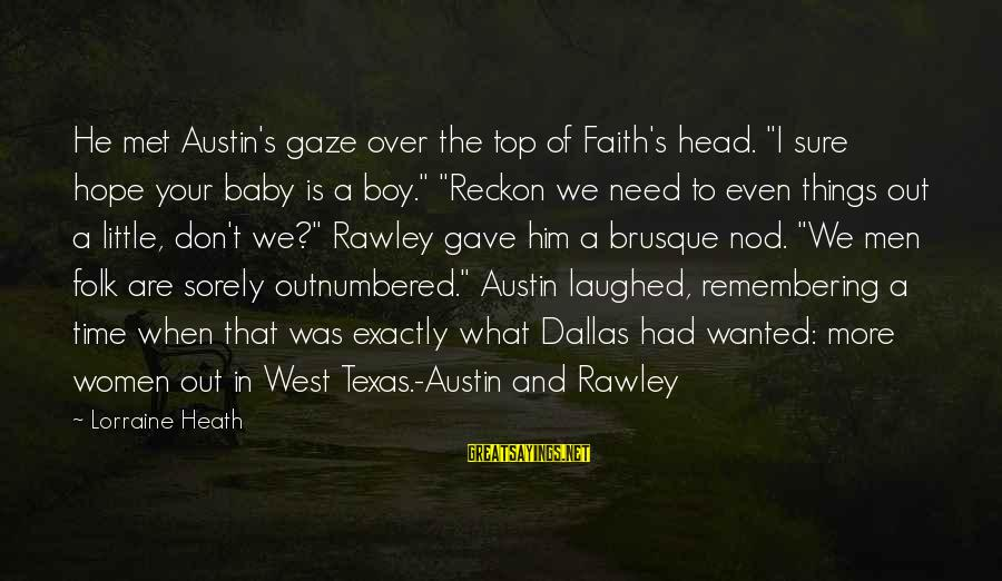 """I Reckon Sayings By Lorraine Heath: He met Austin's gaze over the top of Faith's head. """"I sure hope your baby"""