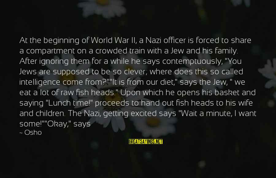I Want To Eat You Up Sayings By Osho: At the beginning of World War II, a Nazi officer is forced to share a