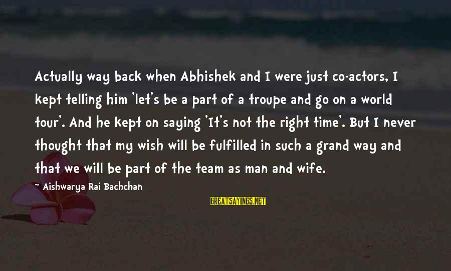I Will Never Go Back Sayings By Aishwarya Rai Bachchan: Actually way back when Abhishek and I were just co-actors, I kept telling him 'let's