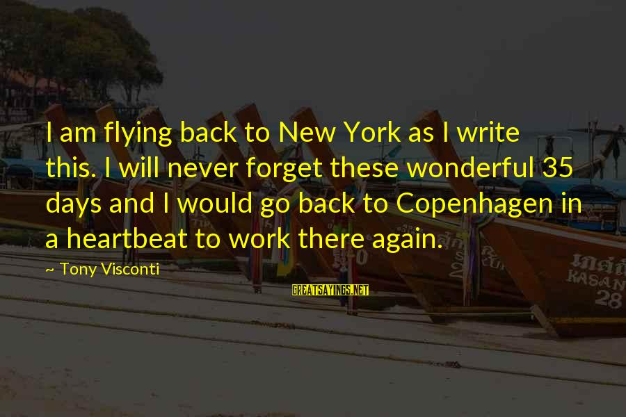 I Will Never Go Back Sayings By Tony Visconti: I am flying back to New York as I write this. I will never forget
