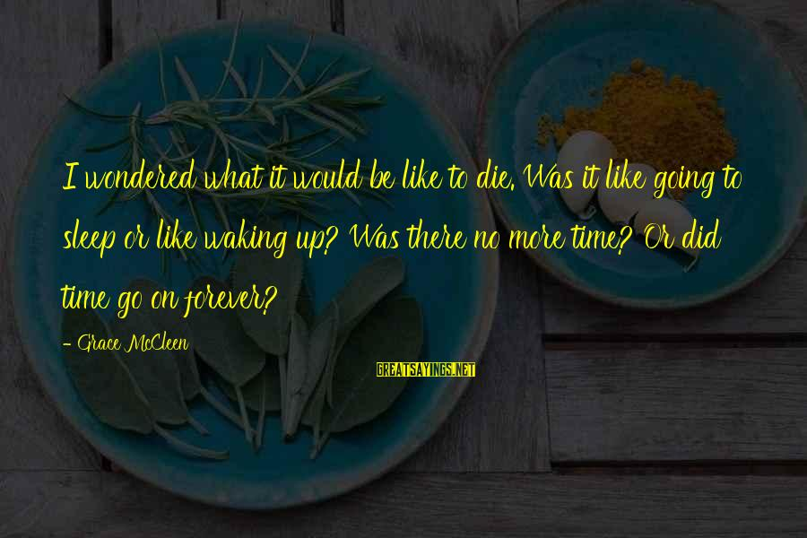 I Would Like To Die Sayings By Grace McCleen: I wondered what it would be like to die. Was it like going to sleep