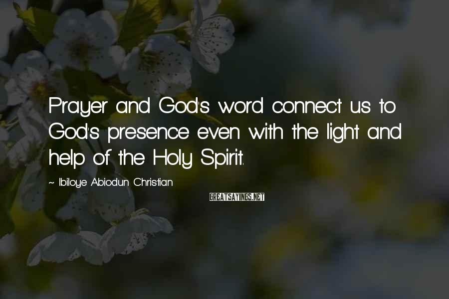 Ibiloye Abiodun Christian Sayings: Prayer and God's word connect us to God's presence even with the light and help
