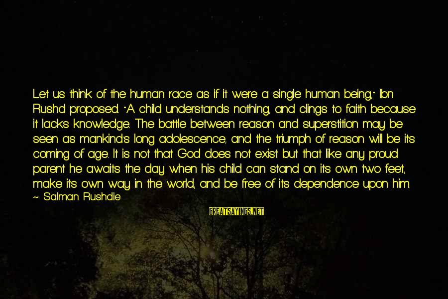 """Ibn Rushd Sayings By Salman Rushdie: Let us think of the human race as if it were a single human being,"""""""