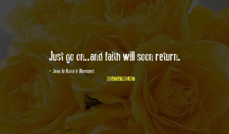 Ichabod Crane Love Sayings By Jean Le Rond D'Alembert: Just go on..and faith will soon return.