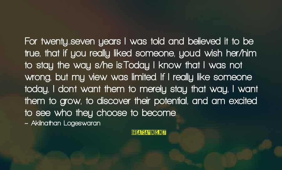 If I Told You I Love You Sayings By Akilnathan Logeswaran: For twenty-seven years I was told and believed it to be true, that if you