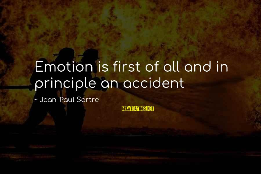If It Ain't Worth Dying For Sayings By Jean-Paul Sartre: Emotion is first of all and in principle an accident