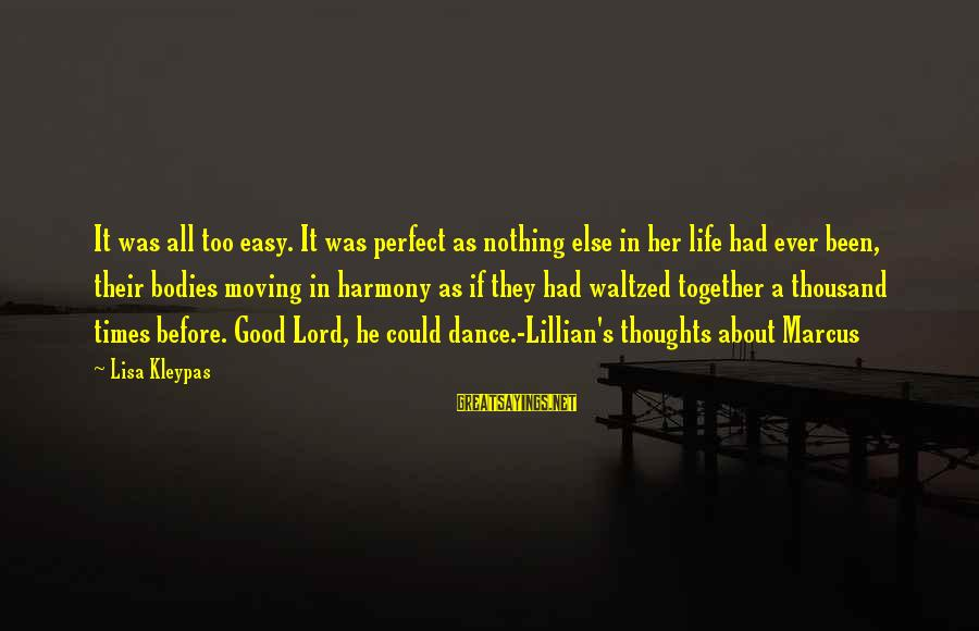 If It Too Easy Sayings By Lisa Kleypas: It was all too easy. It was perfect as nothing else in her life had