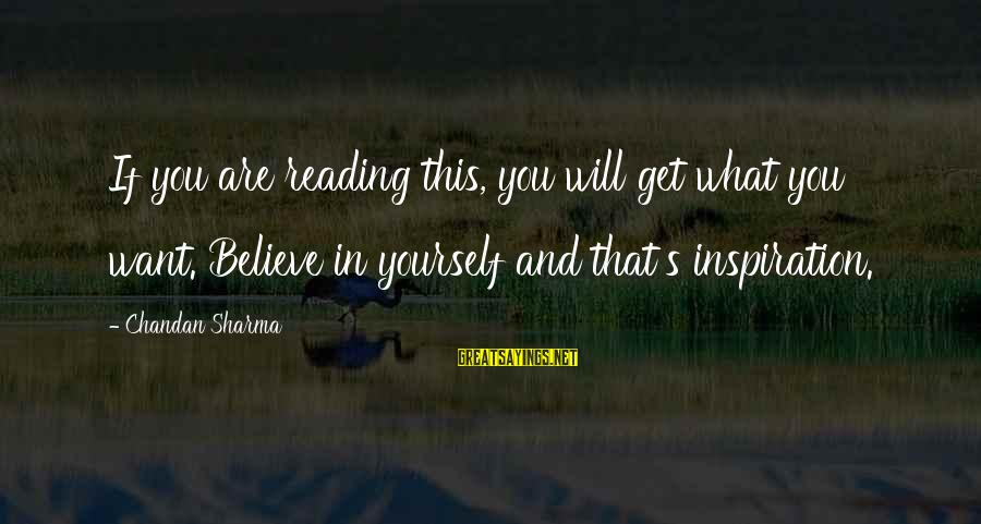 If You Believe Yourself Sayings By Chandan Sharma: If you are reading this, you will get what you want. Believe in yourself and