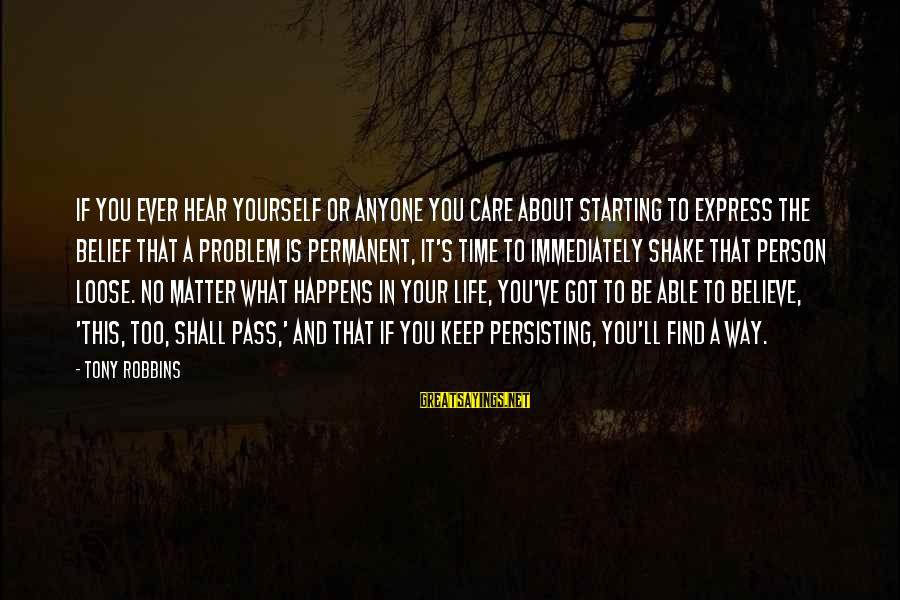 If You Believe Yourself Sayings By Tony Robbins: If you ever hear yourself or anyone you care about starting to express the belief