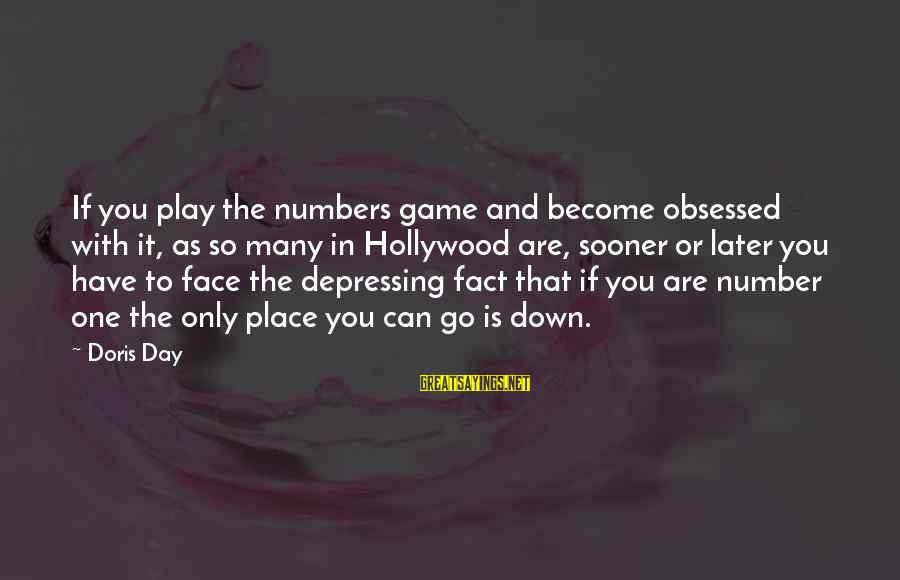 If You Play Games Sayings By Doris Day: If you play the numbers game and become obsessed with it, as so many in