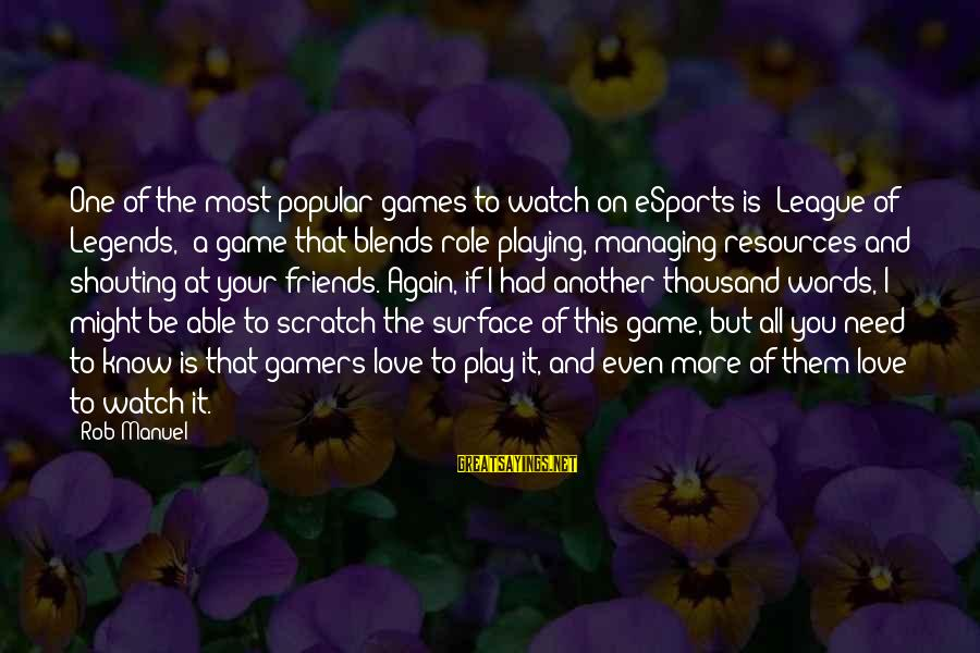 If You Play Games Sayings By Rob Manuel: One of the most popular games to watch on eSports is 'League of Legends,' a