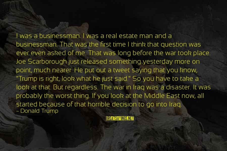 If You're A Real Man Sayings By Donald Trump: I was a businessman. I was a real estate man and a businessman. That was
