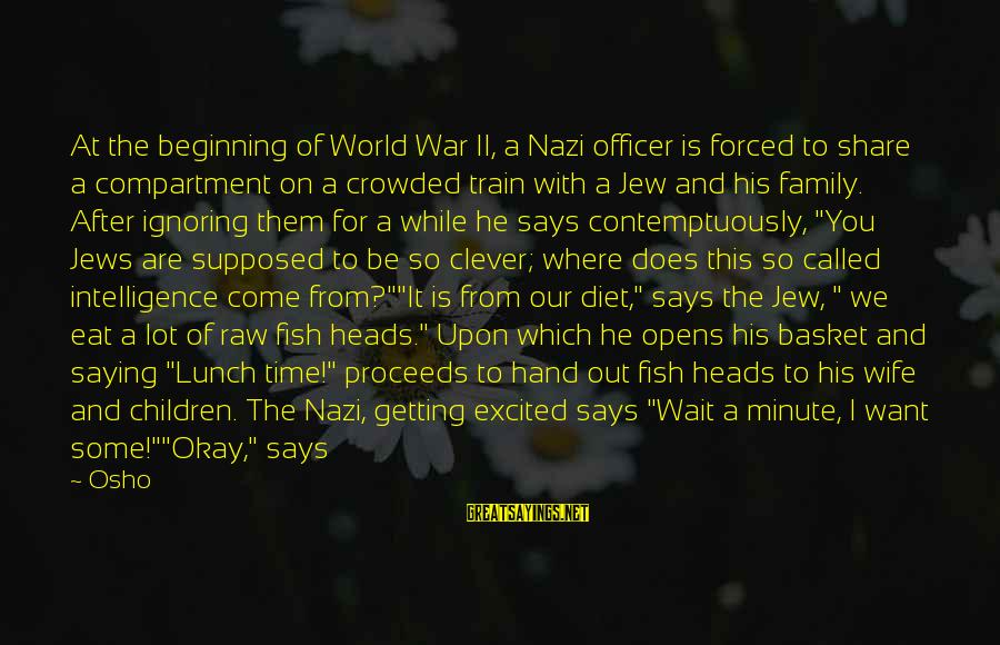 Ignoring Your Family Sayings By Osho: At the beginning of World War II, a Nazi officer is forced to share a
