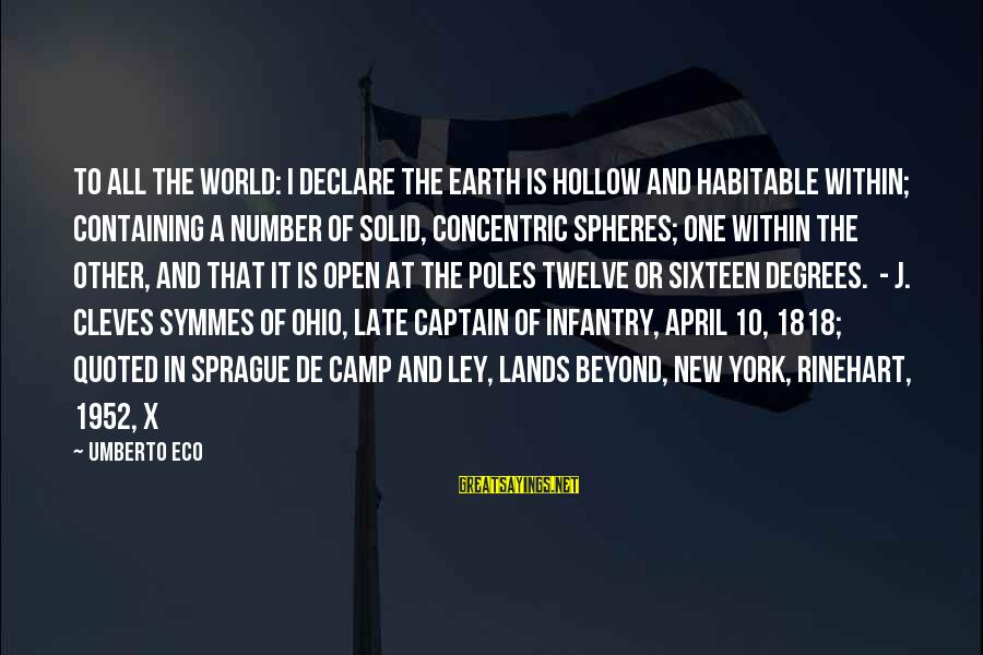 Il Divo Sayings By Umberto Eco: To All the World: I declare the earth is hollow and habitable within; containing a