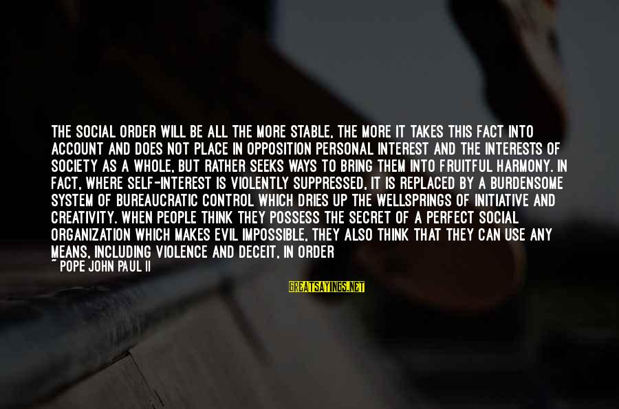 Illusion Of Control Sayings By Pope John Paul II: The social order will be all the more stable, the more it takes this fact