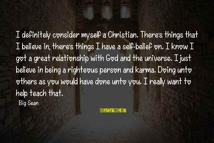 I'm Done With Relationship Sayings By Big Sean: I definitely consider myself a Christian. There's things that I believe in, there's things I